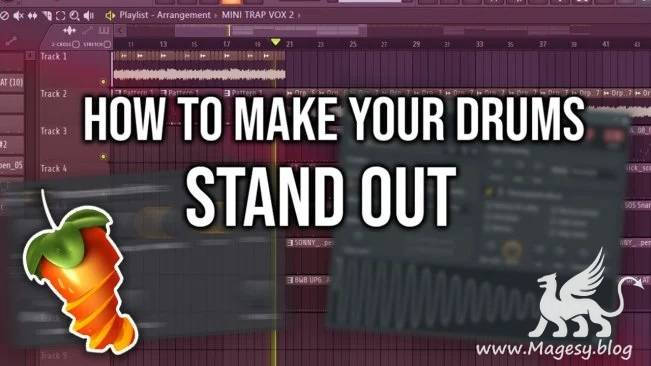 How to Make Your Drums Stand Out [FL Studio]